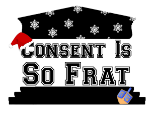 Holiday Consent is So Frat
